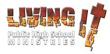Living It Public High School Ministries